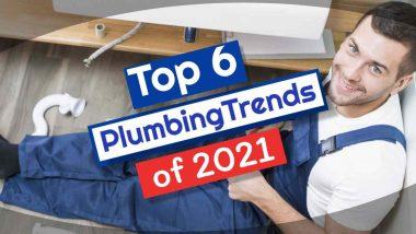 Top 6 Plumbing Trends of 2021